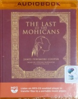 The Last of the Mohicans written by James Fenimore Cooper performed by Stefan Rudnicki on MP3 CD (Unabridged)