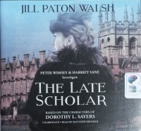 The Late Scholar written by Jill Patton Walsh performed by Matthew Brenher on CD (Unabridged)