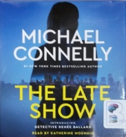 The Late Show written by Michael Connelly performed by Katherine Moennig on CD (Abridged)