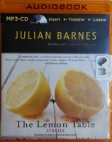 The Lemon Table - Stories written by Julian Barnes performed by Prunella Scales on MP3 CD (Unabridged)