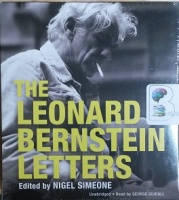 The Leonard Bernstein Letters written by Leonard Bernstein (ed Nigel Simeone) performed by George Guidall on CD (Unabridged)