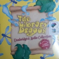 The Library Dragon written by Carmen Agra Deedy performed by Carmen Agra Deedy on CD (Unabridged)
