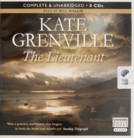 The Lieutenant written by Kate Grenville performed by Bill Willis on Audio CD (Unabridged)
