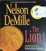 The Lion written by Nelson DeMille performed by Scott Brick on CD (Abridged)