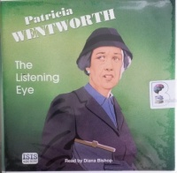 The Listening Eye written by Patricia Wentworth performed by Diana Bishop on Audio CD (Unabridged)