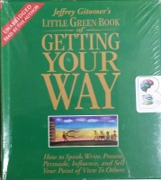 The Little Green Book of Getting Your Own Way written by Jeffrey Gitomer performed by Jeffrey Gitomer on CD (Unabridged)