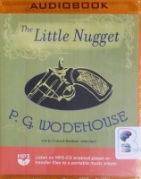 The Little Nugget written by P.G. Wodehouse performed by Frederick Davidson on MP3 CD (Unabridged)