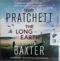 The Long Earth written by Terry Pratchett performed by Michael Fenton Stevens on CD (Unabridged)