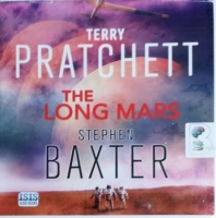 The Long Mars written by Terry Pratchett and Stephen Baxter performed by Michael Fenton Stevens on CD (Unabridged)