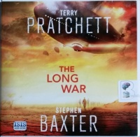 The Long War written by Terry Pratchett and Stephen Baxter performed by Michael Fenton Stevens on CD (Unabridged)