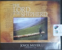 The Lord is My Shepherd written by Joyce Meyer performed by Joyce Meyer on CD (Unabridged)