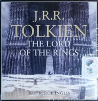 The Lord of the Rings Complete Collection written by J.R.R. Tolkien performed by Rob Inglis on CD (Unabridged)