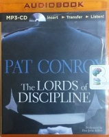 The Lords of Discipline written by Pat Conroy performed by Dan John Miller on MP3 CD (Unabridged)