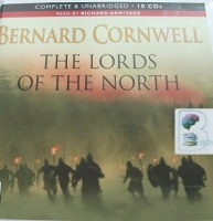 The Lords of the North written by Bernard Cornwell performed by Richard Armitage on CD (Unabridged)