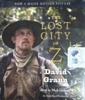 The Lost City of Z written by David Grann performed by Mark Deakins on CD (Unabridged)