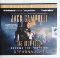 The Lost Fleet - Beyond the Frontier - Dreadnaught written by Jack Campbell performed by Christian Rummel on CD (Unabridged)