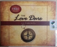 The Love Dare for Parents written by Dare Test.com performed by Adam Verner on CD (Unabridged)