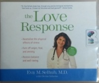 The Love Response written by Eva M. Selhub, M.D. performed by Eva M. Selhub, M.D. on CD (Unabridged)