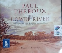 The Lower River written by Paul Theroux performed by Jefferson Mays on CD (Unabridged)