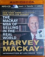 The Mackay MBA of Selling in the Real World written by Harvey Mackay performed by Tim Wheeler on MP3 CD (Unabridged)