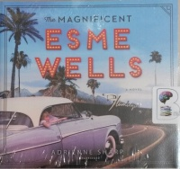 The Magnificent Esme Wells written by Adrienne Sharp performed by Saskia Maarleveld on Audio CD (Unabridged)
