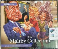 The Maltby Collection written by David Nobbs performed by Geoffrey Palmer, Julian Rhind-Tutt, Hugh Dennis and Barry Cryer on CD (Unabridged)