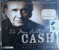 The Man Called Cash - The Life, Love and Faith of an American Legend written by Steve Turner performed by Kris Kristofferson on CD (Abridged)