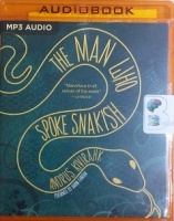 The Man Who Spoke Snakish written by Andrus Kivirahk performed by Aaron Landon on MP3 CD (Unabridged)
