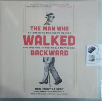 The Man Who Walked Backward written by Ben Montgomery performed by MacLeod Andrews on Audio CD (Unabridged)