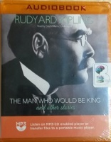 The Man Who Would Be King written by Rudyard Kipling performed by Fred Williams on MP3 CD (Unabridged)