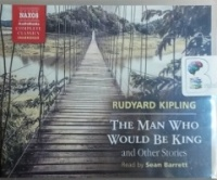 The Man Who Would Be King written by Rudyard Kipling performed by Sean Barrett on CD (Unabridged)