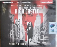 The Man in the High Castle written by Philip K Dick performed by Jeff Cummings on Audio CD (Unabridged)