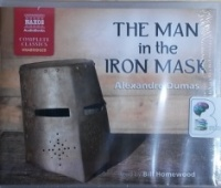 The Man in the Iron Mask written by Alexandre Dumas performed by Bill Homewood on CD (Unabridged)