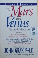 The Mars and Venus Audio Collection written by John Gray, Ph.D. performed by John Gray, Ph.D. on Cassette (Abridged)