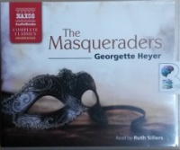 The Masqueraders written by Georgette Heyer performed by Ruth Sillers on CD (Unabridged)