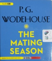 The Mating Season written by P.G. Wodehouse performed by Jonathan Cecil on CD (Unabridged)