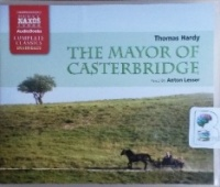 The Mayor of Casterbridge written by Thomas Hardy performed by Anton Lesser on CD (Unabridged)