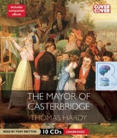 The Mayor of Casterbridge written by Thomas Hardy performed by Tony Britton on CD (Unabridged)