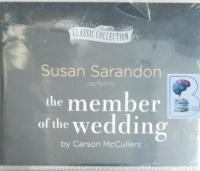 The Member of the Wedding written by Carson McCullers performed by Susan Sarandon on CD (Unabridged)
