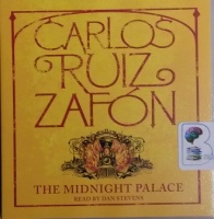 The Midnight Palace written by Carlos Ruiz Zafon performed by Dan Stevens on CD (Unabridged)