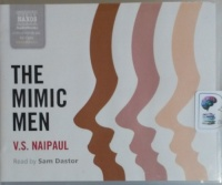 The Mimic Men written by V.S. Naipaul performed by Sam Dastor on CD (Unabridged)