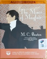 The Miser of Mayfair written by M.C. Beaton performed by Lindy Nettleton on MP3 CD (Unabridged)