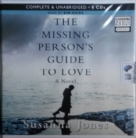 The Missing Person's Guide to Love written by Susanna Jones performed by Kim Hicks on CD (Unabridged)