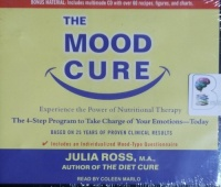 The Mood Cure written by Julia Ross MA performed by Coleen Marlo on CD (Unabridged)