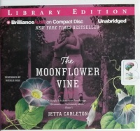 The Moonflower Vine written by Jetta Carleton performed by Natalie Ross on CD (Unabridged)