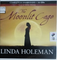 The Moonlit Cage written by Linda Holeman performed by Nina Wadia on Audio CD (Unabridged)