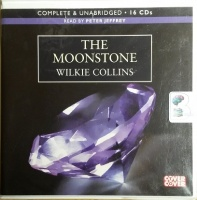 The Moonstone written by Wilkie Collins performed by Peter Jeffrey on CD (Unabridged)
