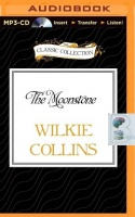 The Moonstone written by Wilkie Collins performed by Peter Jeffrey on MP3 CD (Unabridged)