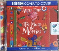 The More the Merrier written by Anne Fine performed by Julian Rhind-Tutt on CD (Unabridged)