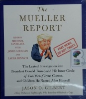 The Mueller Report - The Leaked Investigation into President Donald Trump.... written by Jason O. Gilbert performed by Michael Ian Black, James Adomian and Laura Benanti on CD (Unabridged)
